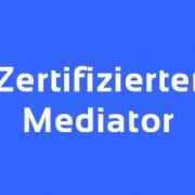 Zertifizierter Mediator, Ausbildung zum zertifizierten Mediator