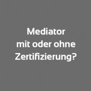Einfacher Mediator vs. zertifizierter Mediator